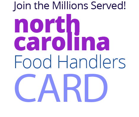 Join the Millions Served! NORTH-CAROLINA Food Handlers Card